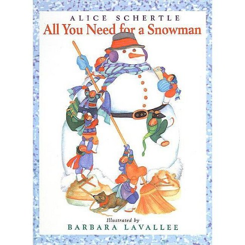All You Need for a Snowman - by  Alice Schertle (Hardcover) - image 1 of 1