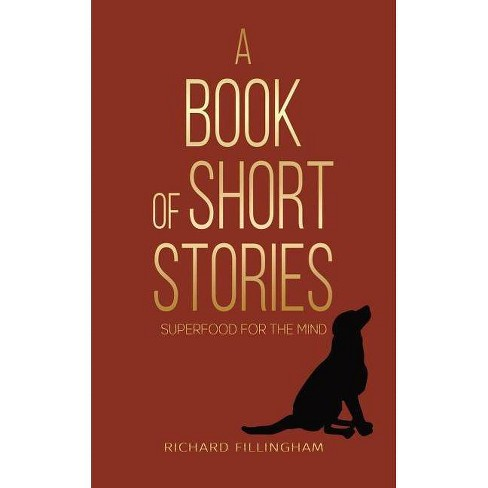 A Book of Short Stories - by  Richard Fillingham (Paperback) - image 1 of 1