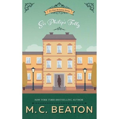 Sir Philip's Folly - (Poor Relation Series, 4) by  M C Beaton (Paperback)