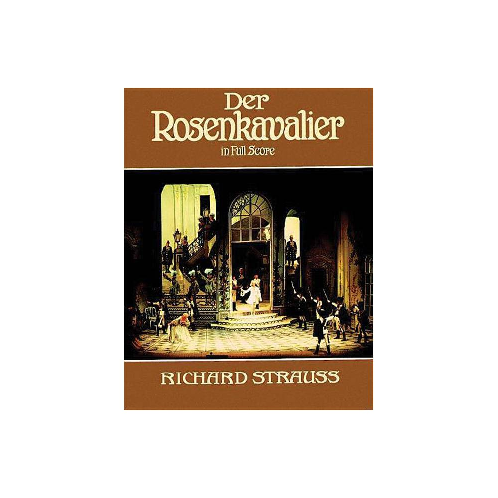 Der Rosenkavalier in Full Score - (Dover Vocal Scores) by Richard Strauss (Paperback)