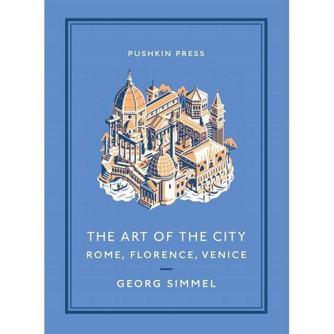 The Art of the City: Rome, Florence, Venice - (Pushkin Collection) by  Georg Simmel (Paperback) - image 1 of 1