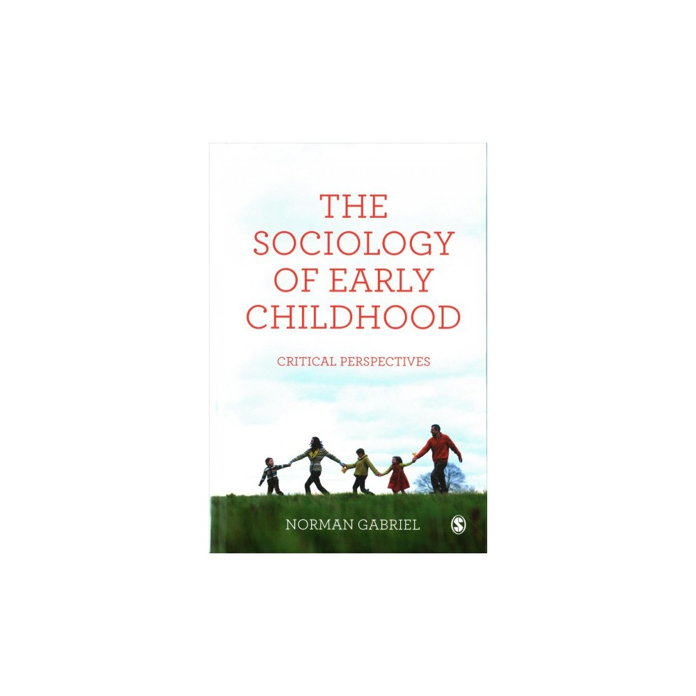 Sociology of Early Childhood : Critical Perspectives - by Norman Gabriel (Hardcover)