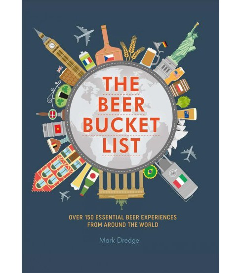 Beer Bucket List : Over 150 Essential Beer Experiences from Around the World -  (Hardcover) - image 1 of 1