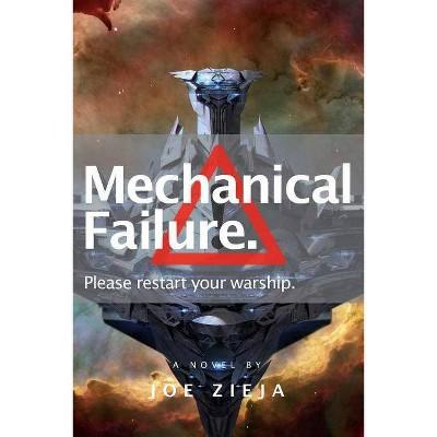 Mechanical Failure, 1 - (Epic Failure Trilogy) by  Joe Zieja (Paperback)
