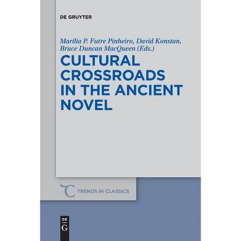 Cultural Crossroads in the Ancient Novel - (Paperback) - image 1 of 1