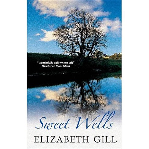 Sweet Wells - by  Elizabeth Gill (Hardcover) - image 1 of 1
