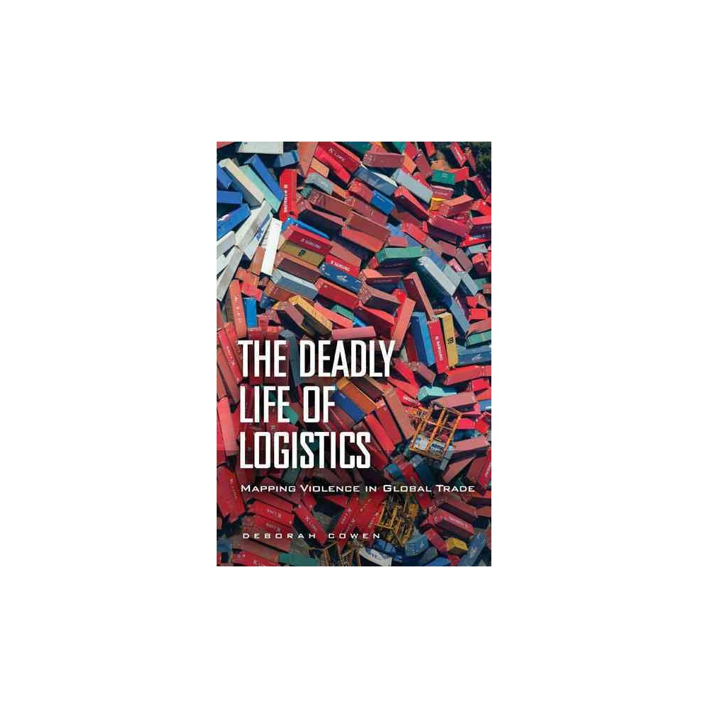 The Deadly Life of Logistics (Paperback)