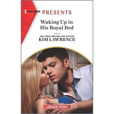 Waking Up in His Royal Bed - Large Print by  Kim Lawrence (Paperback)