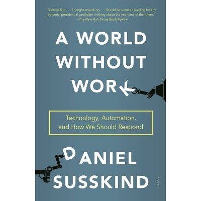 A World Without Work - by  Daniel Susskind (Paperback)