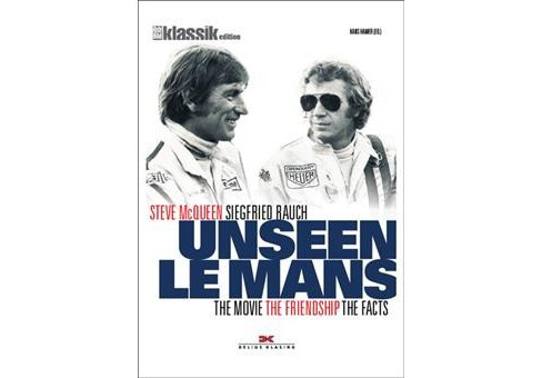 Our Le Mans : The Film, the Friendship, the Facts (Hardcover) (Siegfried Rauch & Steve McQueen) - image 1 of 1
