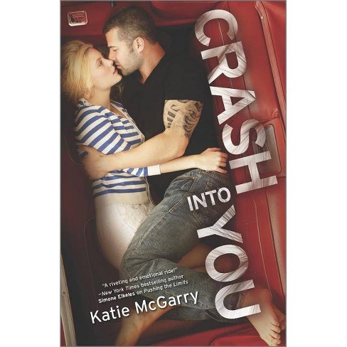 Crash Into You - (Harlequin Teen) by  Katie McGarry (Paperback) - image 1 of 1