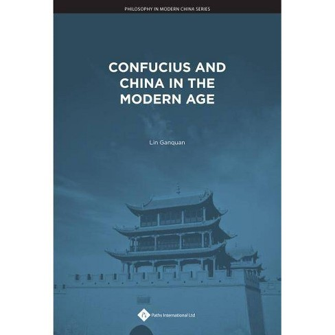 Confucius and China in the Modern Age - (Philosophy in Modern China) (Hardcover) - image 1 of 1