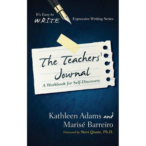 Teachers Journal - (It's Easy to W.R.I.T.E. Expressive Writing) by  Kathleen Adams & Marise Barreiro - image 1 of 1