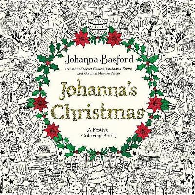 - Johanna's Christmas : A Festive Coloring Book For Adults (Paperback)  (Johanna Basford) : Target