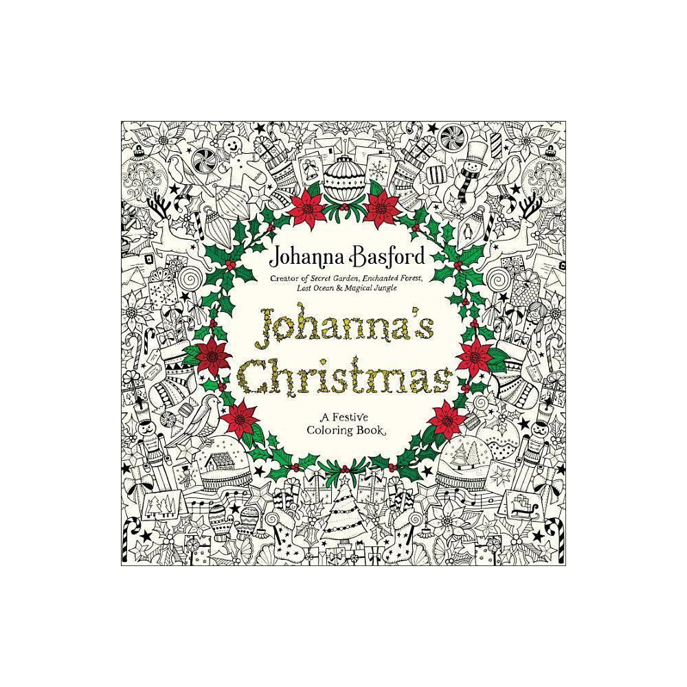 Johanna S Christmas A Festive Coloring Book For Adults Paperback Johanna Basford