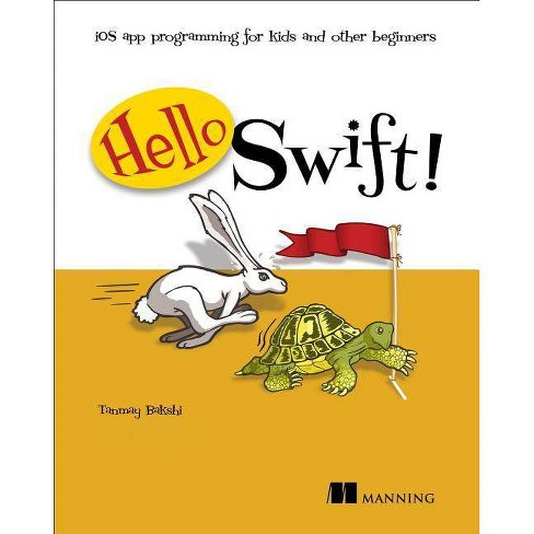Hello Swift! - by  Tanmay Bakshi (Paperback) - image 1 of 1