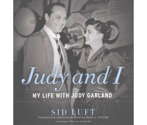 Judy and I : My Life With Judy Garland (Unabridged) (CD/Spoken Word) (Sid Luft) - image 1 of 1