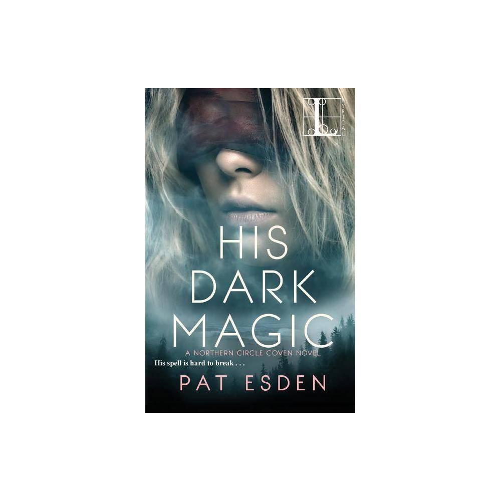 His Dark Magic By Pat Esden Paperback