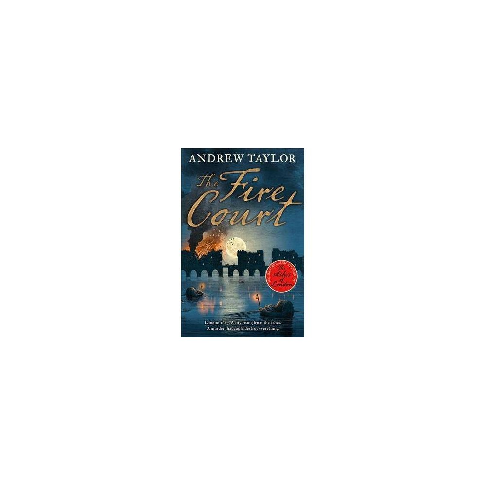 The Fire Court - by Andrew Taylor (Paperback)