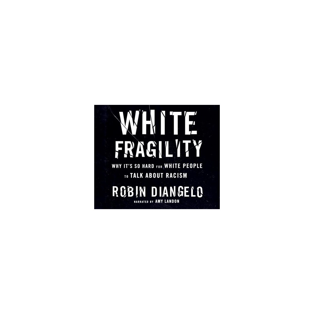 White Fragility : Why It's So Hard for White People to Talk About Racism - MP3 Una by Robin Diangelo