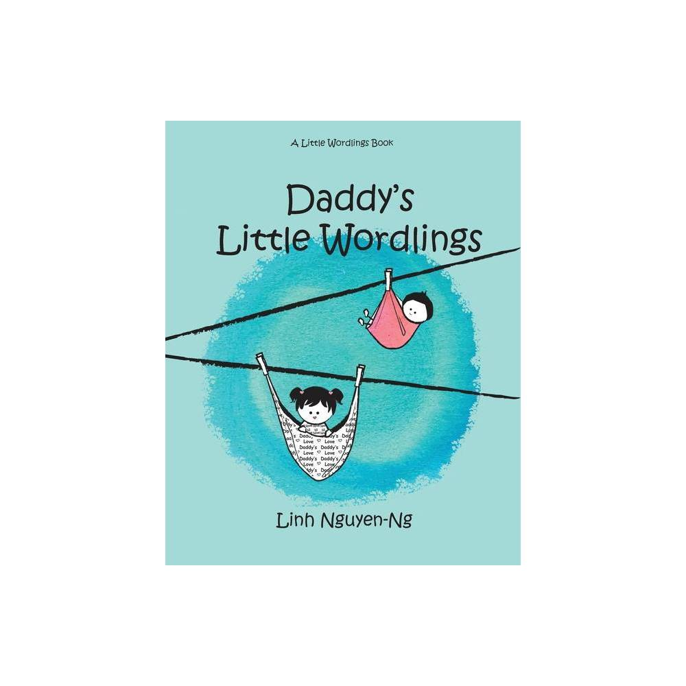 Daddy S Little Wordlings By Linh Nguyen Ng Paperback