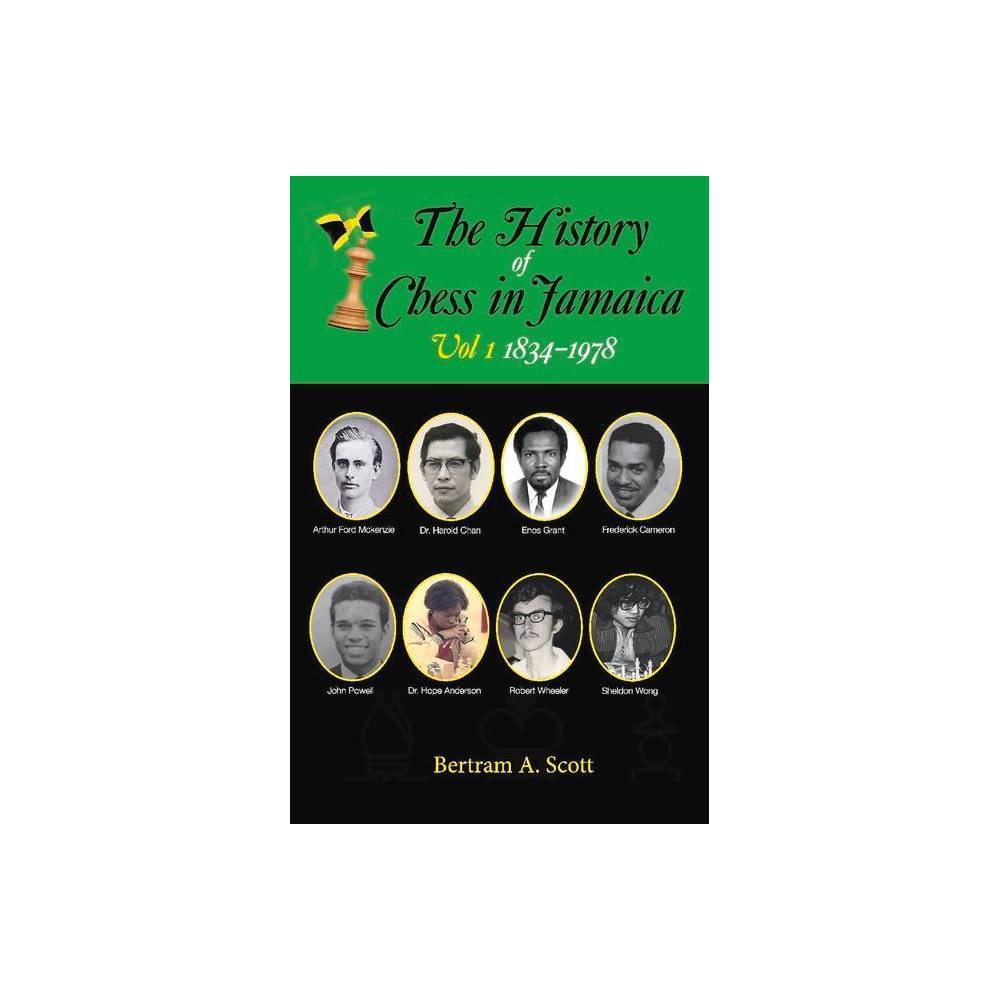 The History Of Chess In Jamaica Volume I 1834 1978 By Bertram Scott Paperback