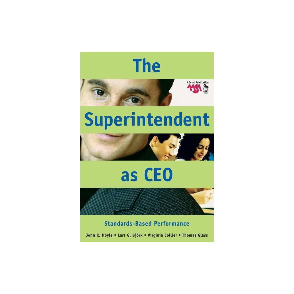 The Superintendent As Ceo By John R Hoyle Lars G Bjork Virginia Collier Thomas Eugene Glass Paperback