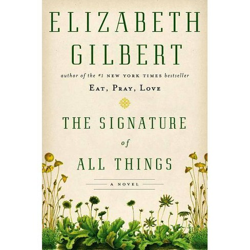 The Signature of All Things (Hardcover) by Elizabeth Gilbert - image 1 of 1