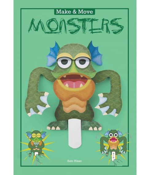 Make & Move Monsters : 12 Paper Puppets to Press Out and Play (Paperback) - image 1 of 1