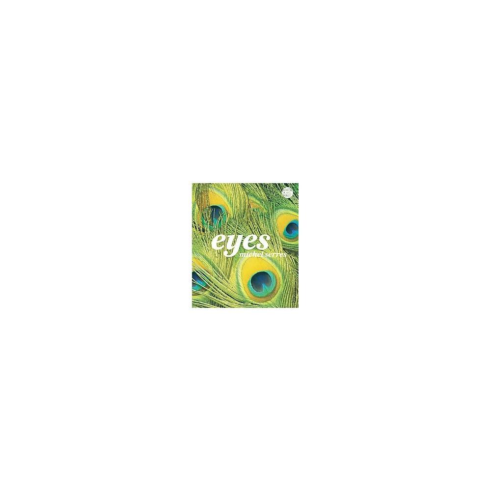 Eyes (Hardcover) (Michel Serres)
