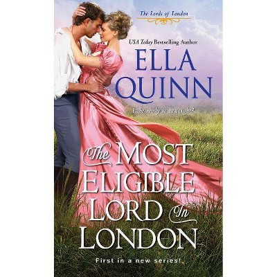 The Most Eligible Lord in London - (Lords of London) by  Ella Quinn (Paperback)