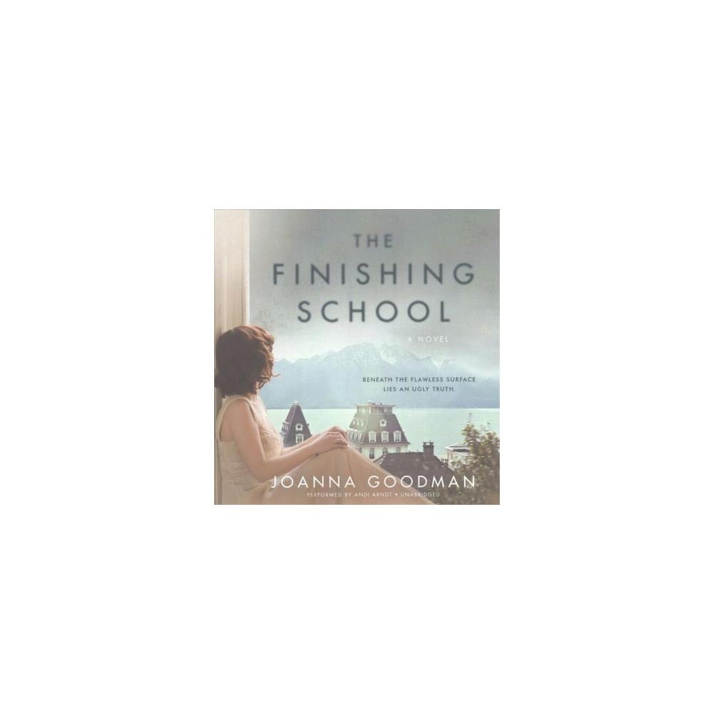 Finishing School (Unabridged) (CD/Spoken Word) (Joanna Goodman)