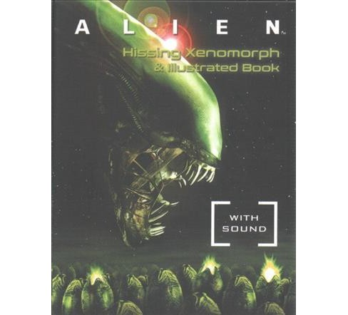 Alien - Hissing Xenomorph + Illustrated Book : With Sound! (Paperback) (Robb Pearlman) - image 1 of 1