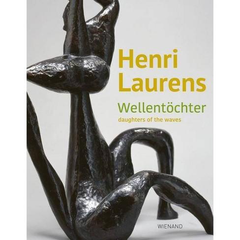 Henri Laurens - by  Arie Hartog & Christa Lichtenstein (Hardcover) - image 1 of 1
