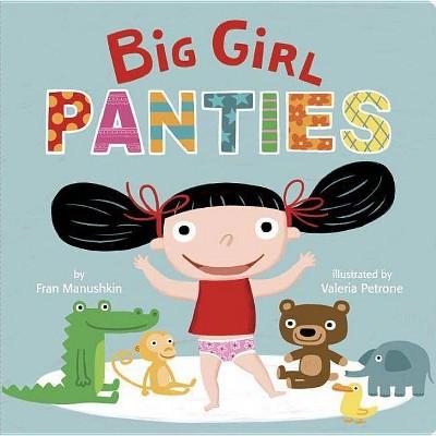 Big Girl Panties - by Fran Manushkin (Board_book)
