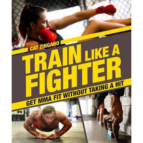 Train Like a Fighter - by  Cat Zingano (Paperback) - image 1 of 1