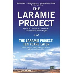 The Laramie Project and the Laramie Project: Ten Years Later - (Paperback)