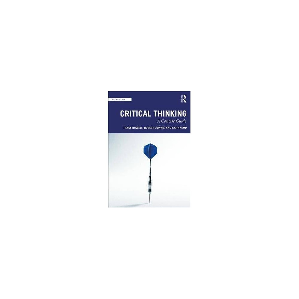 Critical Thinking - 5 by Tracy Bowell (Paperback)