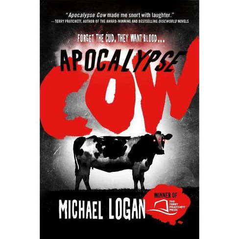 Apocalypse Cow - by  Michael Logan (Paperback) - image 1 of 1