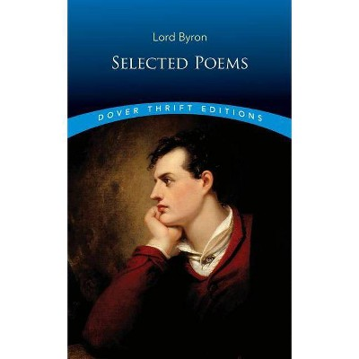 Selected Poems - (Dover Thrift Editions) by  George Gordon Lord Byron (Paperback)