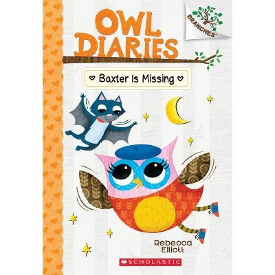 Baxter Is Missing -  (Owl Diaries. Scholastic Branches) by Rebecca Elliott (Paperback)