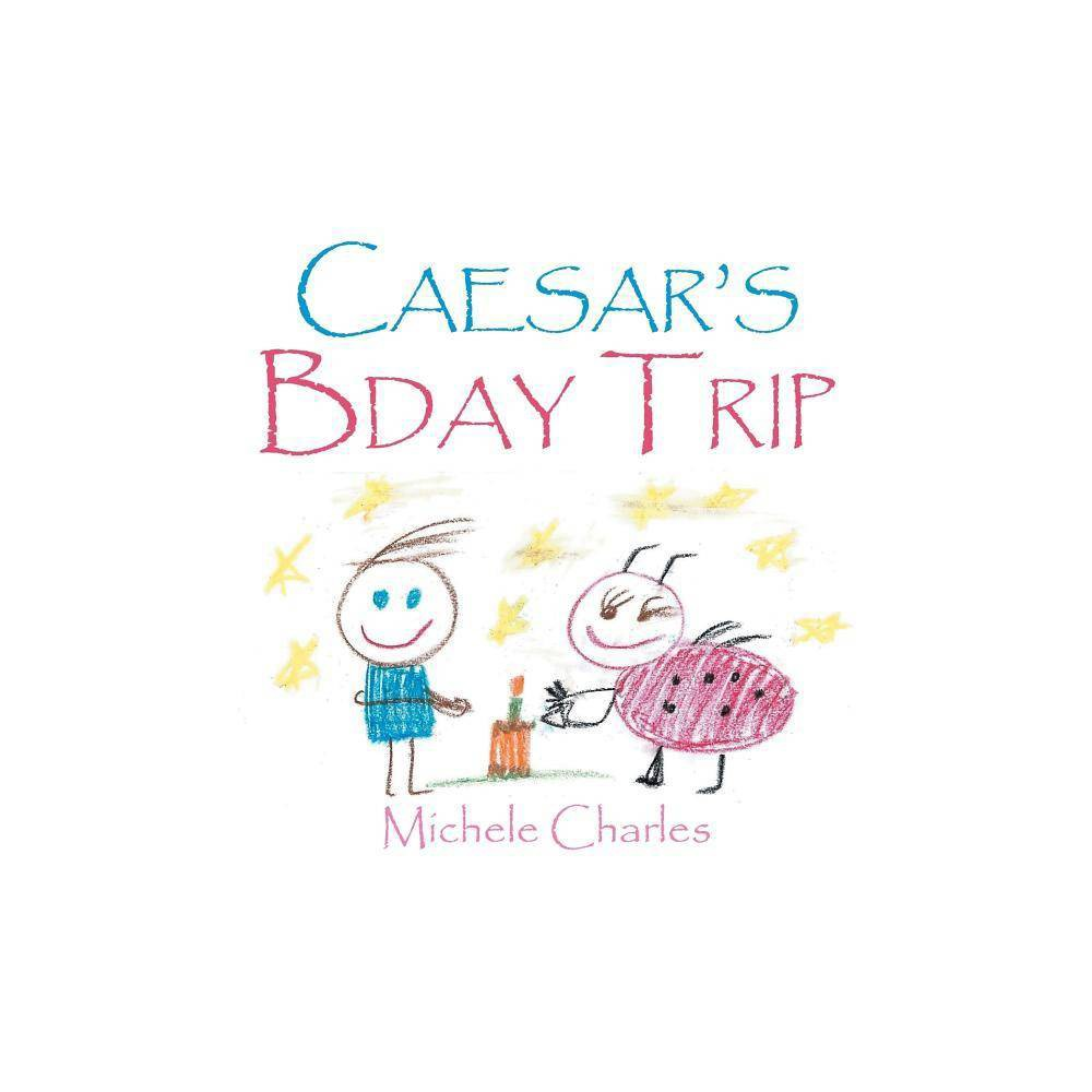 Caesar S Bday Trip By Michele Charles Paperback