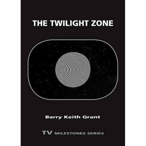 Twilight Zone - (TV Milestones) by  Barry Keith Grant (Paperback) - image 1 of 1