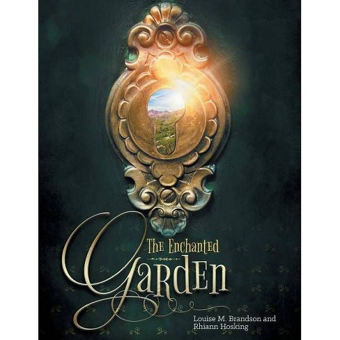The Enchanted Garden - by  Louise M Brandson & Rhiann Hosking (Paperback) - image 1 of 1