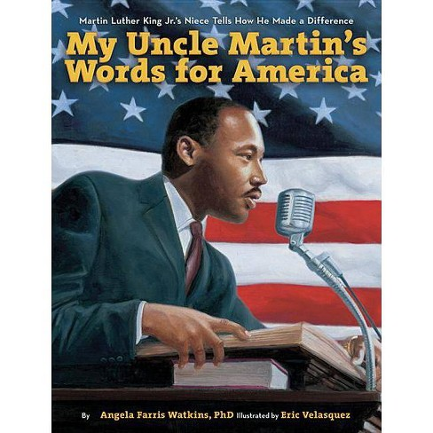 My Uncle Martin's Words for America - by  Angela Farris Watkins (Paperback) - image 1 of 1