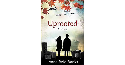 Uprooted : A Canadian War Story (Paperback) (Lynne Reid Banks) - image 1 of 1