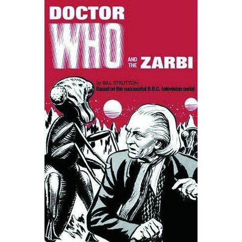 Doctor Who and the Zarbi - by  Bill Strutton (Hardcover) - image 1 of 1