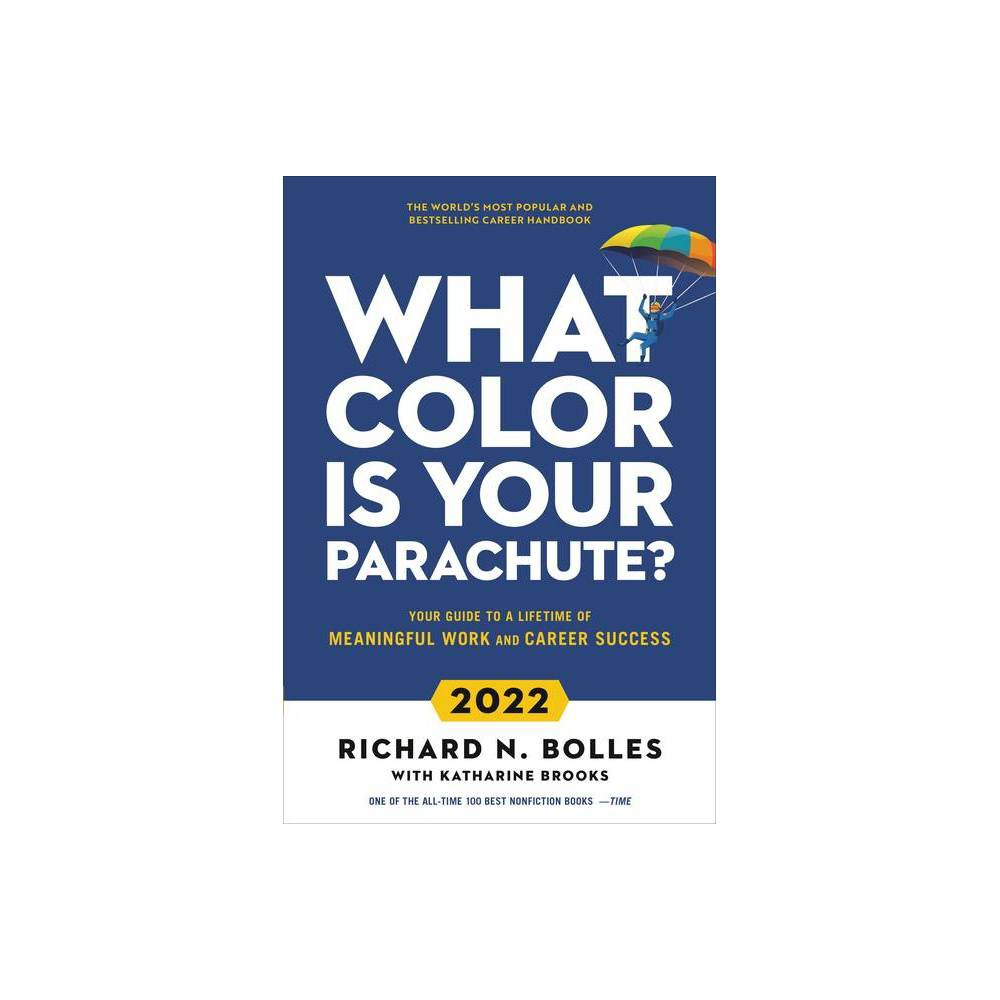 What Color Is Your Parachute 2022 By Richard N Bolles Katharine Brooks Hardcover