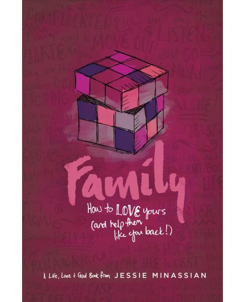 Family : How to Love Yours and Help Them Like You Back (Paperback) (Jessie Minassian) - image 1 of 1