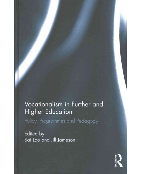 Vocationalism in Further and Higher Education : Policy, Programmes and Pedagogy (Hardcover) - image 1 of 1